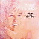 Straight, Clean And Simple/Anne Murray