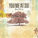 Stay With Me/You Me At Six