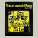 Pusher/The Shapeshifters