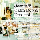 Calm Down Dearest/Jamie T