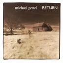 Return/Michael Gettel