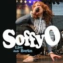 Live Aus Berlin/Soffy O
