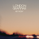 Hey Now EP/London Grammar