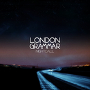 Nightcall EP/London Grammar