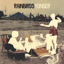 Yonder/Rainbirds