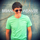 Nothing At All/Brian Weaver