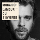 L'Amour Qui S'Invente/Mokaiesh