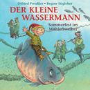 Der kleine Wassermann - Sommerfest im Mühlenweiher/Otfried Preußler, Regine Stigloher