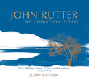 The Ultimate Collection (International Version)/John Rutter