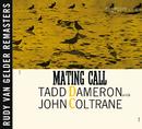 Mating Call [RVG Remaster]/Tadd Dameron, John Coltrane