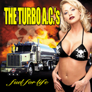 Fuel For Life/The Turbo A.C.'s