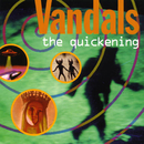 The Quickening/The Vandals