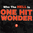 Who The Hell Is/One Hit Wonder