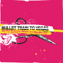 We Put Scissors Where Our Mouths Are/Bullet Train To Vegas