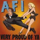Very Proud of Ya/AFI