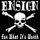 For What It's Worth/Ensign