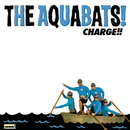Charge!!/The Aquabats!