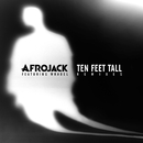 Ten Feet Tall (Remixes) (feat. Wrabel)/Afrojack