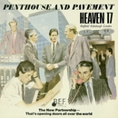 Penthouse And Pavement/Heaven 17