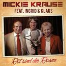 Rot sind die Rosen (feat. Ingrid & Klaus)/Mickie Krause