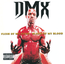 Flesh Of My Flesh, Blood Of My Blood/DMX