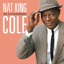 "The Extraordinary/Nat """"King"""" Cole"