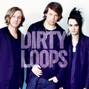 Loopified/Dirty Loops