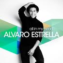 All In My Head/Alvaro Estrella