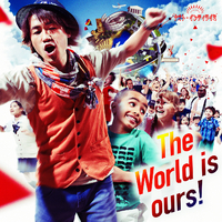 「The World is ours !」ナオト・インティライミ