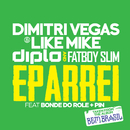 Eparrei (feat. Bonde Do Role, Pin)/Dimitri Vegas & Like Mike, Diplo, Fatboy Slim
