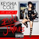Rick James (feat. Juicy J)/Keyshia Cole
