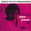 Don't Go To Strangers (Rudy Van Gelder Remaster / Hi Res)/Etta Jones