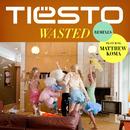 Wasted (Remixes) (feat. Matthew Koma)/DJ TIESTO