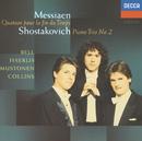 Messiaen: Quatuor pour le fin du temps / Shostakovich: Piano Trio No.2/Joshua Bell, Steven Isserlis, Olli Mustonen, Michael Collins