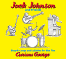 Jack Johnson And Friends: Sing-A-Longs And Lullabies For The Film Curious George/Jack Johnson