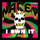 I Own It (feat. Angel Haze)/Nacey