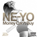 Money Can't Buy (feat. Jeezy)/Ne-Yo