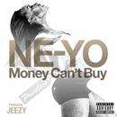 Money Can't Buy (feat. Jeezy)/NE-YO