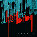 Uptight Downtown/La Roux