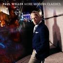 More Modern Classics/Paul Weller