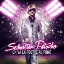 On Va La Foutre Au Fond/Sébastien Patoche
