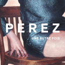 Une Autre Fois/Perez