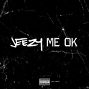 Me OK/Jeezy
