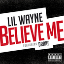 Believe Me (feat. Drake)/Lil Wayne
