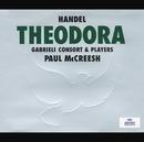 ヘンデル:テオドーラ/マクリーシュ/Gabrieli Consort, Gabrieli Players, Paul McCreesh