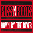 Down By The River (Live From The Bell House, Brooklyn, NY / 2013)/Puss N Boots