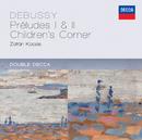 Debussy: Préludes 1 & 2; Children's Corner/Zoltán Kocsis