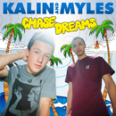 Chase Dreams/Kalin And Myles