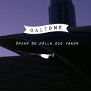 Orkar du hålla dig vaken/Daltone