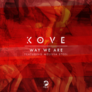 Way We Are (feat. Melissa Steel)/Kove